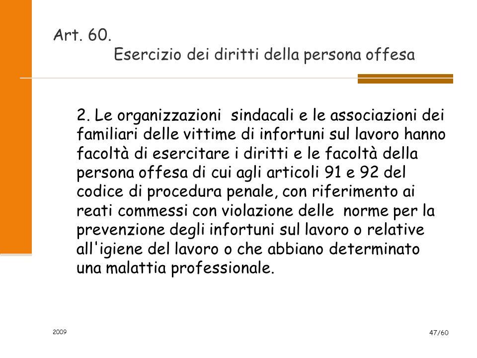 2009 47/60 Art. 60. Esercizio dei diritti della persona offesa 2.