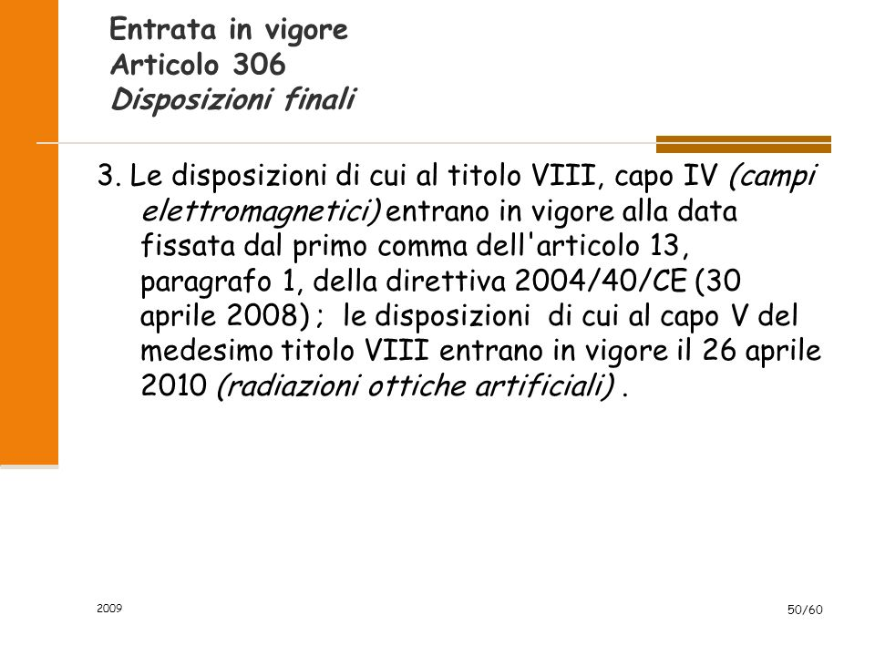 2009 50/60 Entrata in vigore Articolo 306 Disposizioni finali 3.