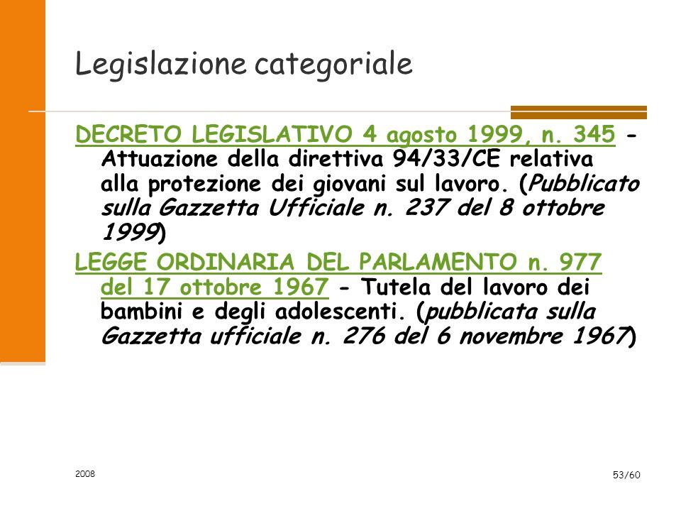 2008 53/60 Legislazione categoriale DECRETO LEGISLATIVO 4 agosto 1999, n.