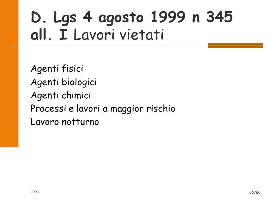 2008 56/60 D. Lgs 4 agosto 1999 n 345 all.