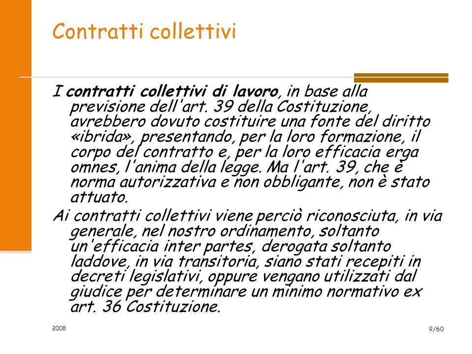 2008 9/60 Contratti collettivi I contratti collettivi di lavoro, in base alla previsione dell art.