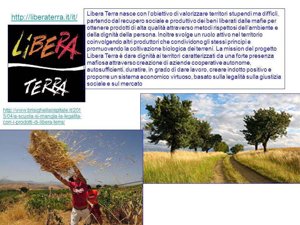 http://liberaterra.it/it/ Libera Terra nasce con l'obiettivo di valorizzare territori stupendi ma difficli, partendo dal recupero sociale e produttivo dei beni liberati dalle mafie per ottenere prodotti di alta qualità attraverso metodi rispettosi dell'ambiente e della dignità della persona.