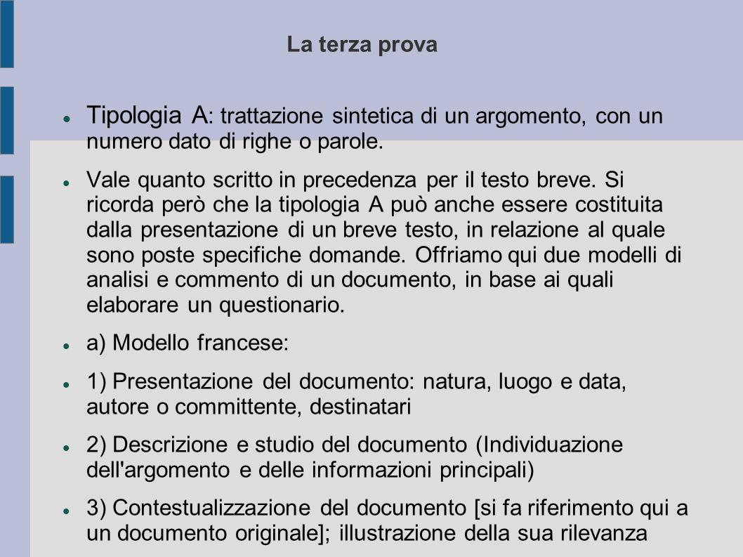La terza prova Tipologia A : trattazione sintetica di un argomento, con un numero dato di righe o parole.