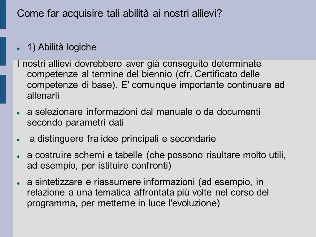 Come far acquisire tali abilità ai nostri allievi.