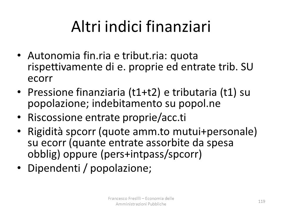 Altri indici finanziari Autonomia fin.ria e tribut.ria: quota rispettivamente di e.