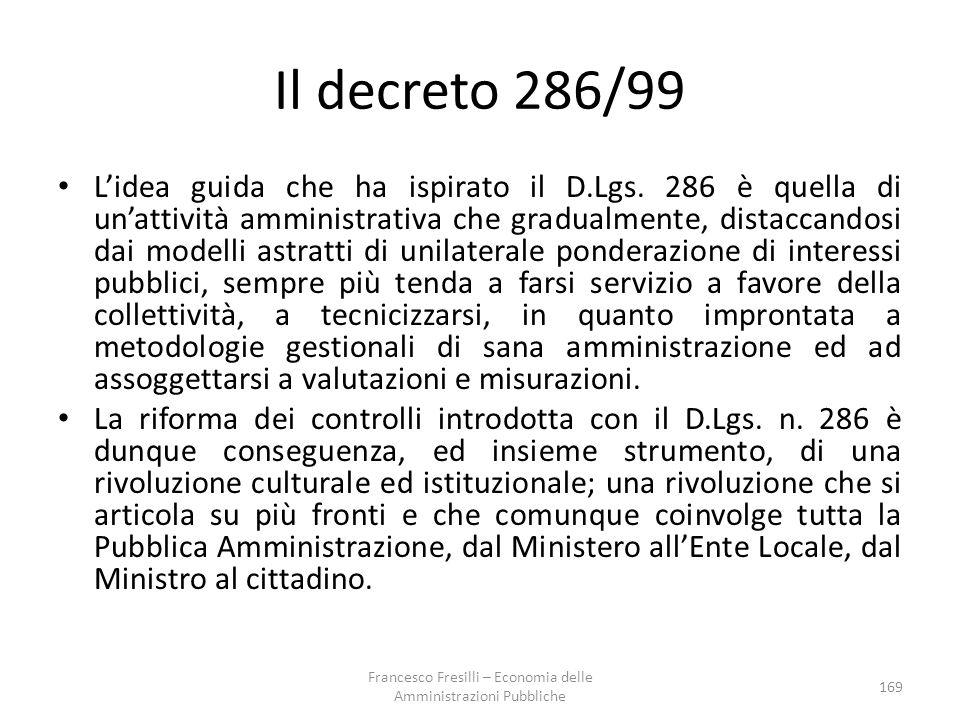 Il decreto 286/99 L'idea guida che ha ispirato il D.Lgs.