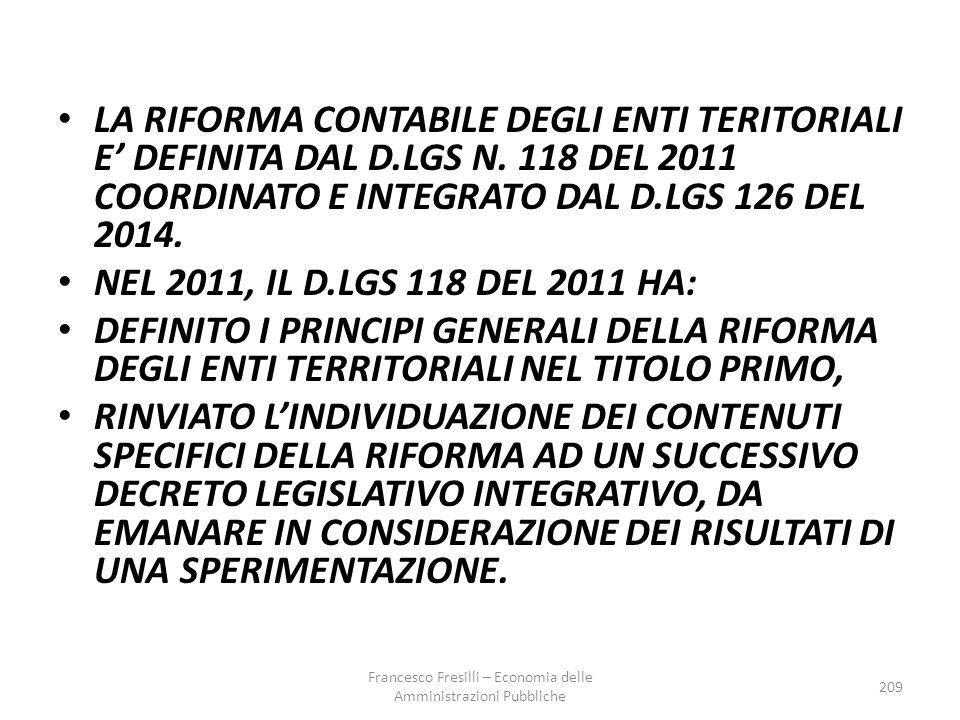 LA RIFORMA CONTABILE DEGLI ENTI TERITORIALI E' DEFINITA DAL D.LGS N.