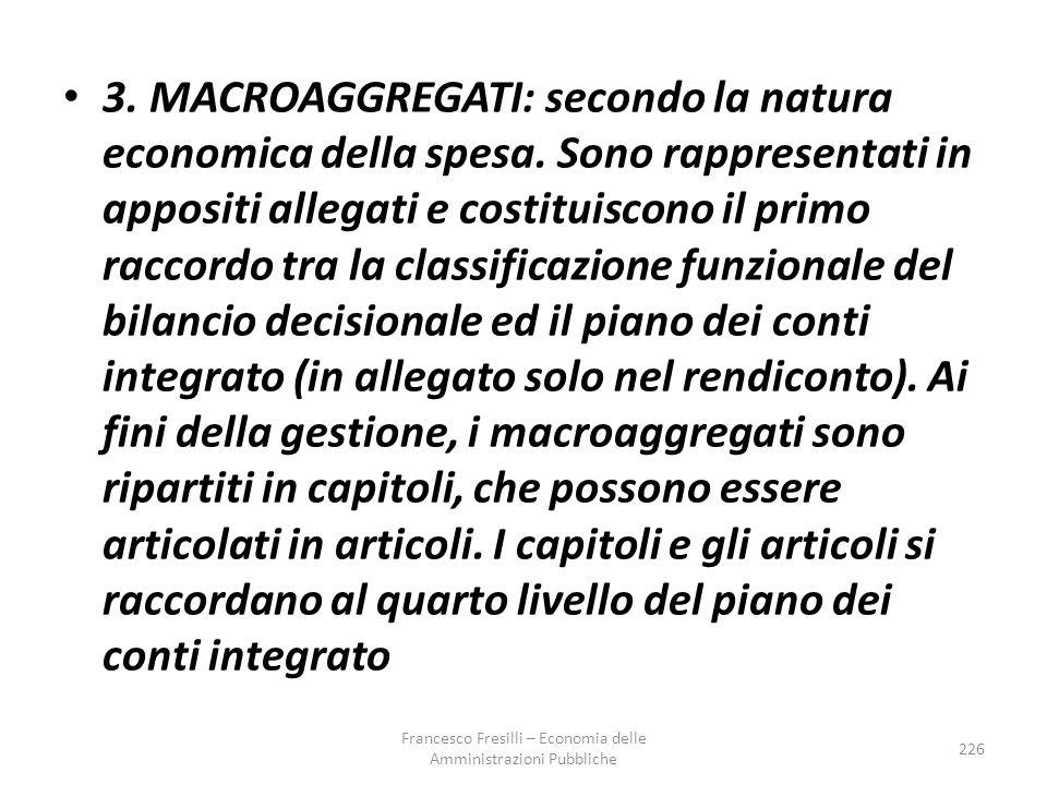 3.MACROAGGREGATI: secondo la natura economica della spesa.