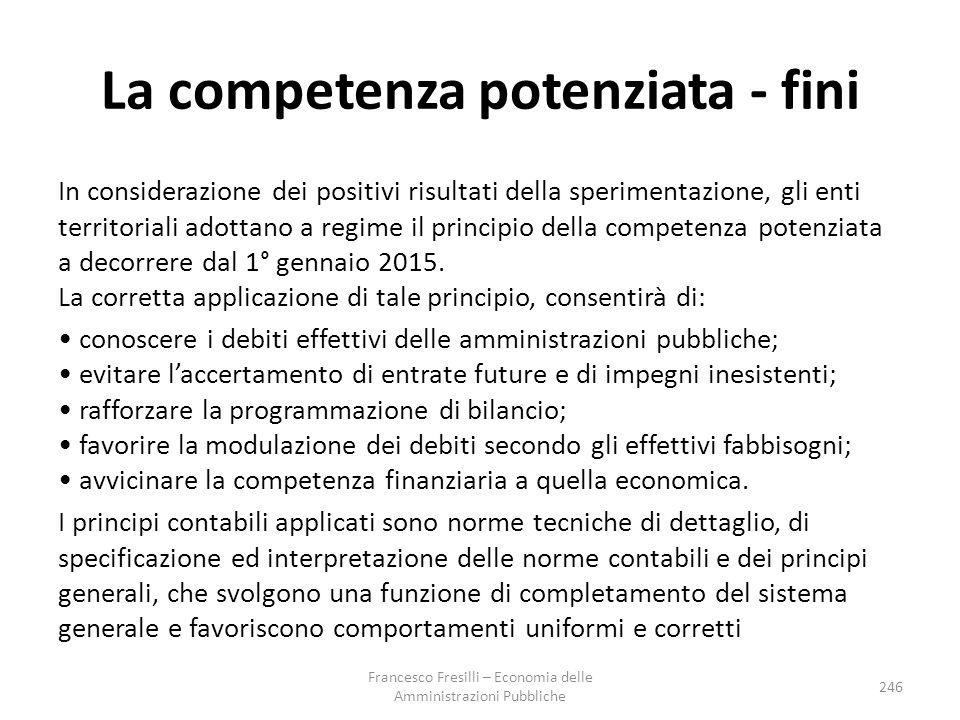 La competenza potenziata - fini In considerazione dei positivi risultati della sperimentazione, gli enti territoriali adottano a regime il principio della competenza potenziata a decorrere dal 1° gennaio 2015.