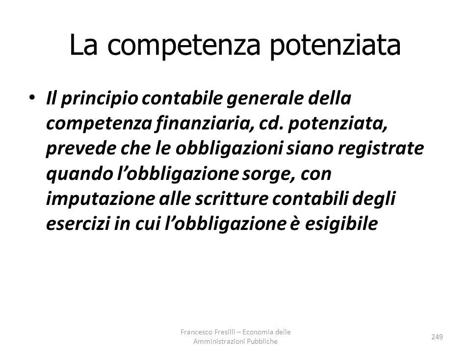 La competenza potenziata Il principio contabile generale della competenza finanziaria, cd.