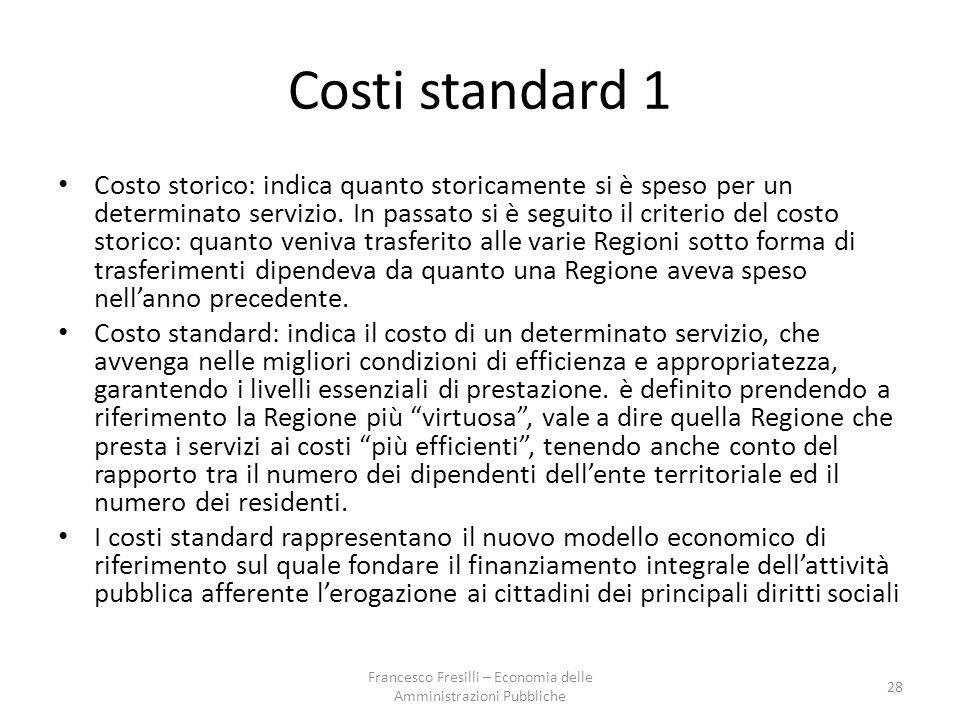 Costi standard 1 Costo storico: indica quanto storicamente si è speso per un determinato servizio.