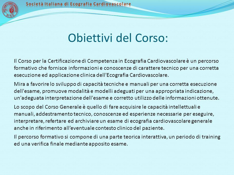 Obiettivi del Corso: Il Corso per la Certificazione di Competenza in Ecografia Cardiovascolare è un percorso formativo che fornisce informazioni e con