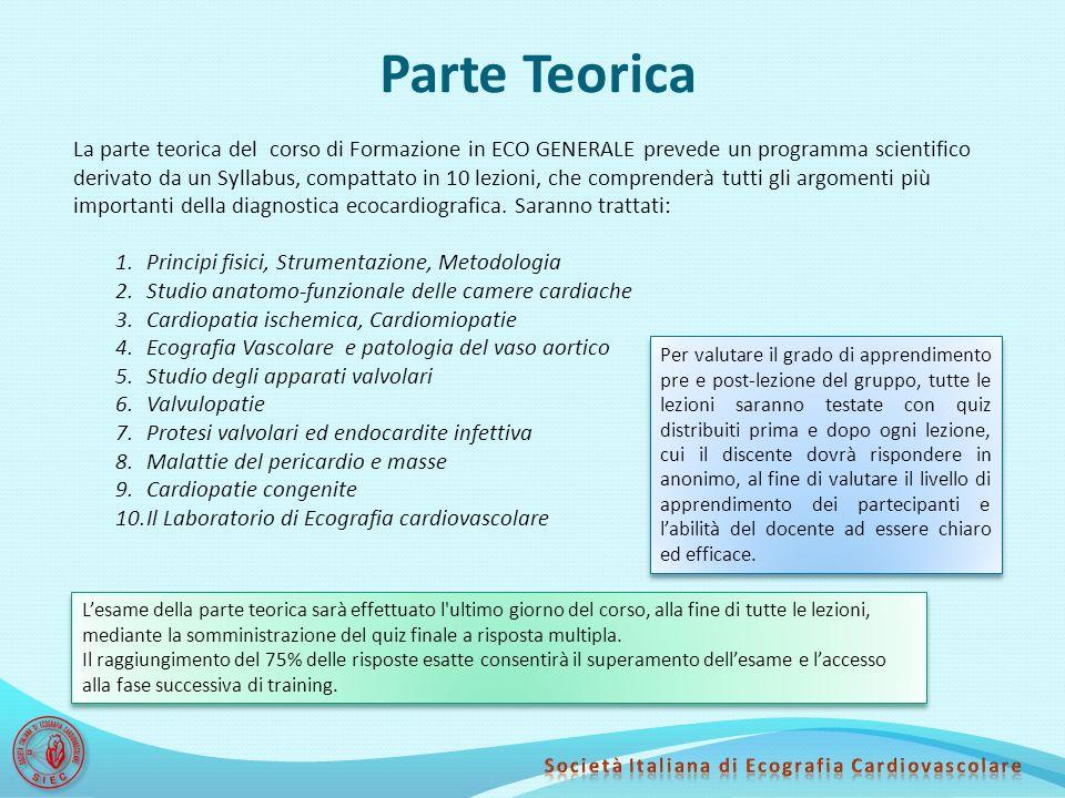 Training Il training, che dovrà iniziare entro sei mesi dalla fine della parte teorica, sarà effettuato presso Laboratori di Ecocardiografia con Tutor accreditato SIEC.