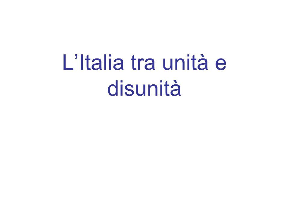 L'Italia tra unità e disunità
