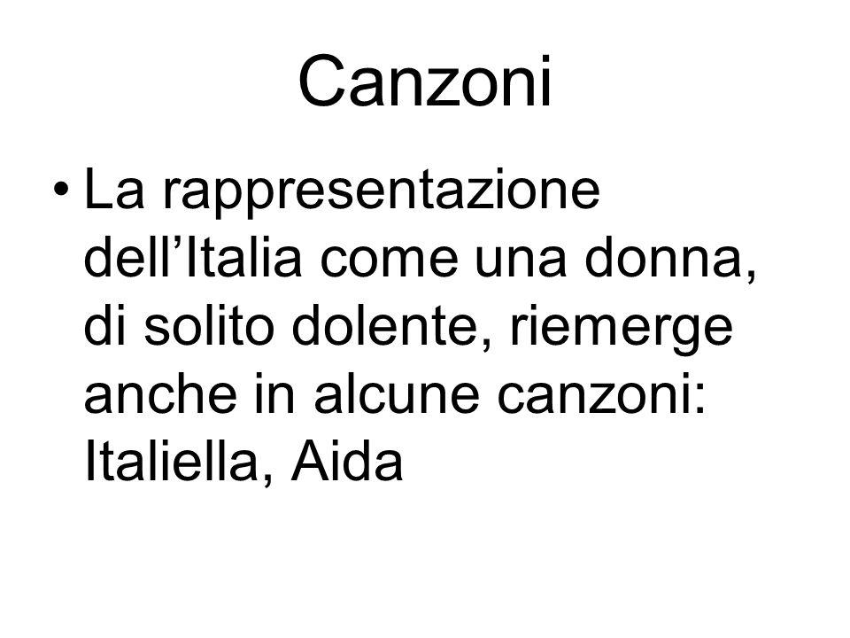 Canzoni La rappresentazione dell'Italia come una donna, di solito dolente, riemerge anche in alcune canzoni: Italiella, Aida