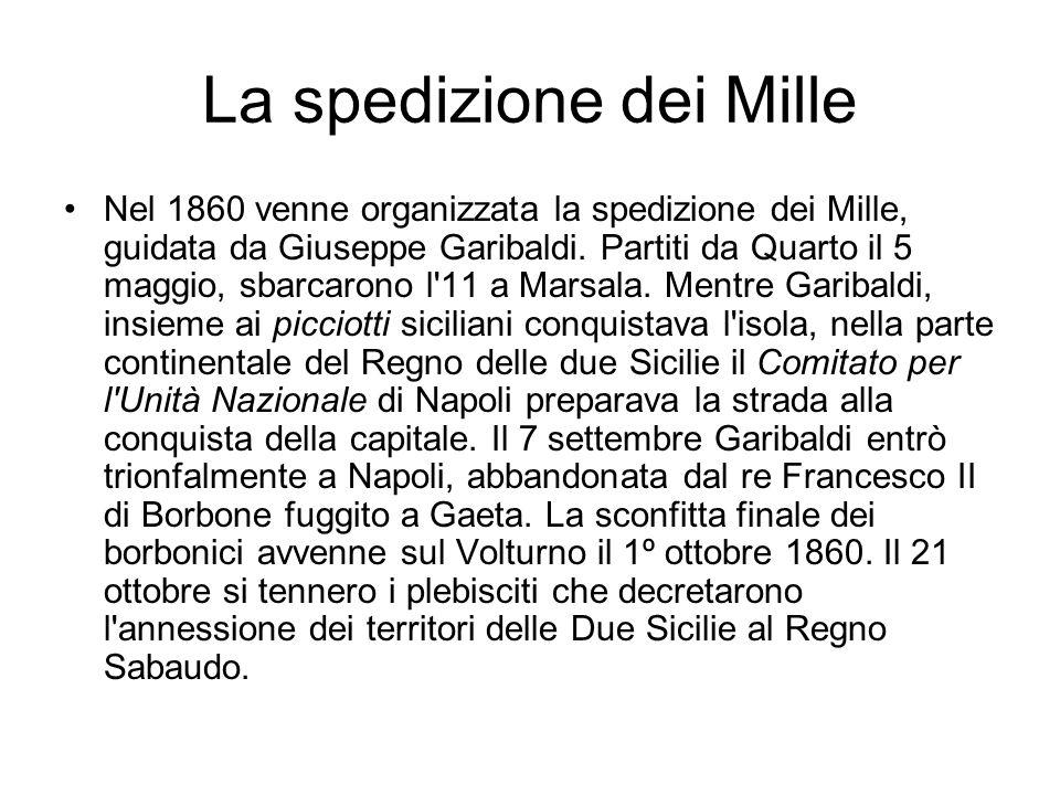 La spedizione dei Mille Nel 1860 venne organizzata la spedizione dei Mille, guidata da Giuseppe Garibaldi. Partiti da Quarto il 5 maggio, sbarcarono l