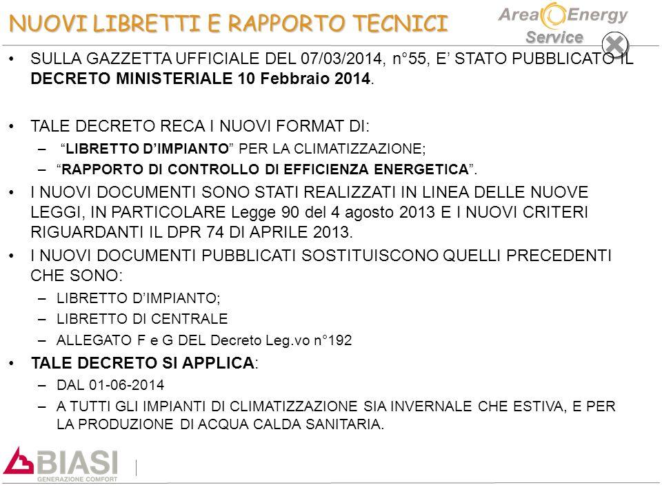 Service NUOVI LIBRETTI E RAPPORTO TECNICI SULLA GAZZETTA UFFICIALE DEL 07/03/2014, n°55, E' STATO PUBBLICATO IL DECRETO MINISTERIALE 10 Febbraio 2014.