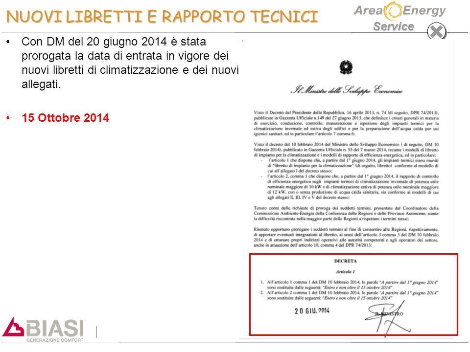 Service NUOVI LIBRETTI E RAPPORTO TECNICI Con DM del 20 giugno 2014 è stata prorogata la data di entrata in vigore dei nuovi libretti di climatizzazio