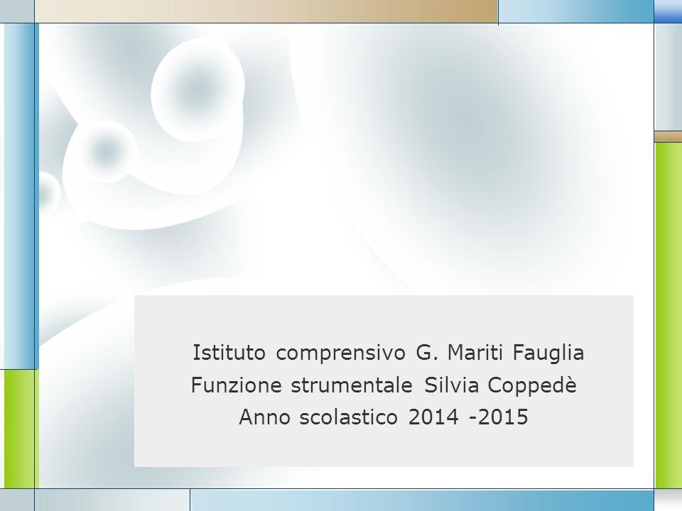 LOGO Istituto comprensivo G. Mariti Fauglia Funzione strumentale Silvia Coppedè Anno scolastico 2014 -2015