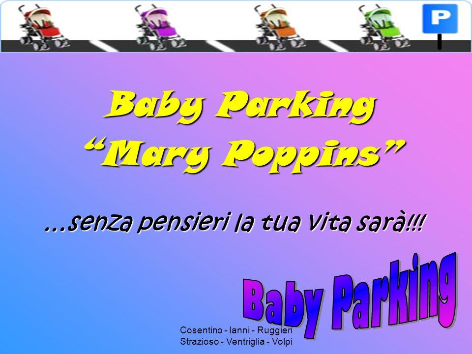 """Cosentino - Ianni - Ruggieri Strazioso - Ventriglia - Volpi Baby Parking """"Mary Poppins"""" …senza pensieri la tua vita sarà!!!"""