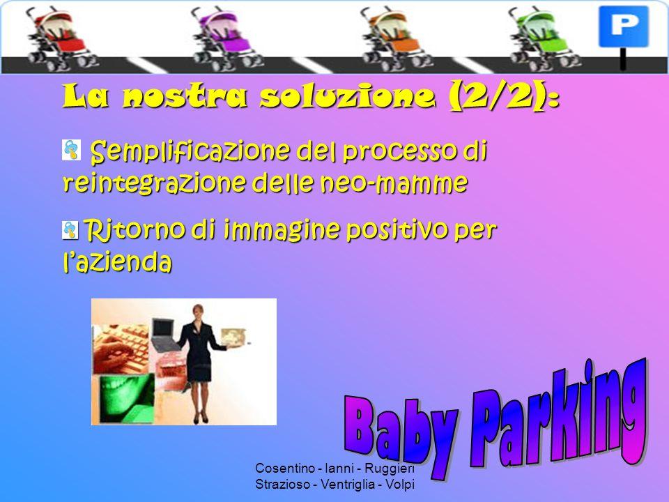 Cosentino - Ianni - Ruggieri Strazioso - Ventriglia - Volpi La nostra soluzione (2/2): Semplificazione del processo di reintegrazione delle neo-mamme