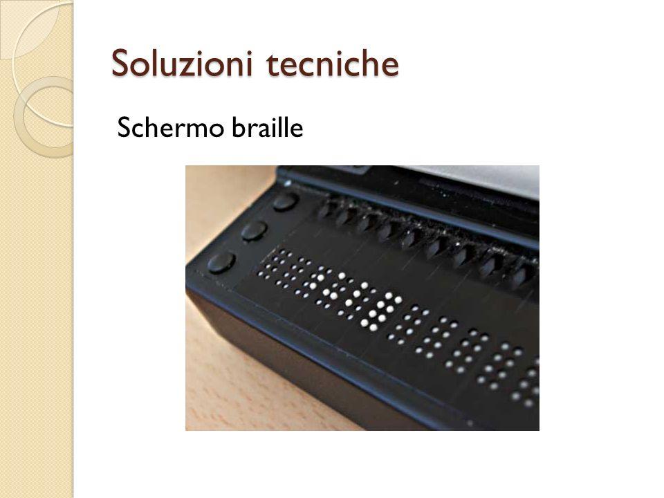 Soluzioni tecniche Schermo braille