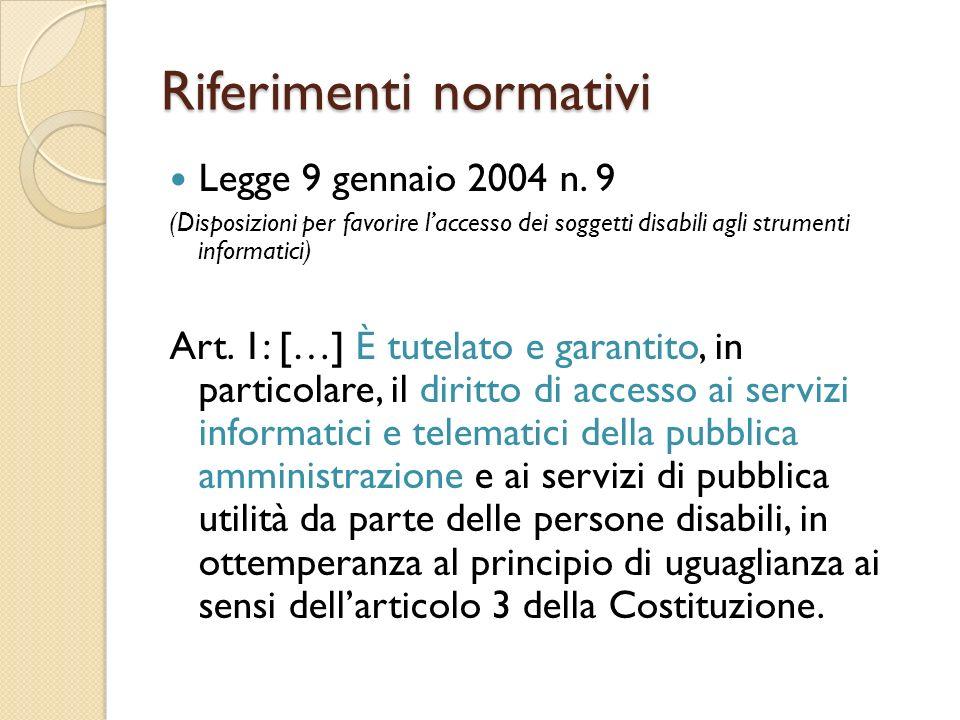 Riferimenti normativi Legge 9 gennaio 2004 n.