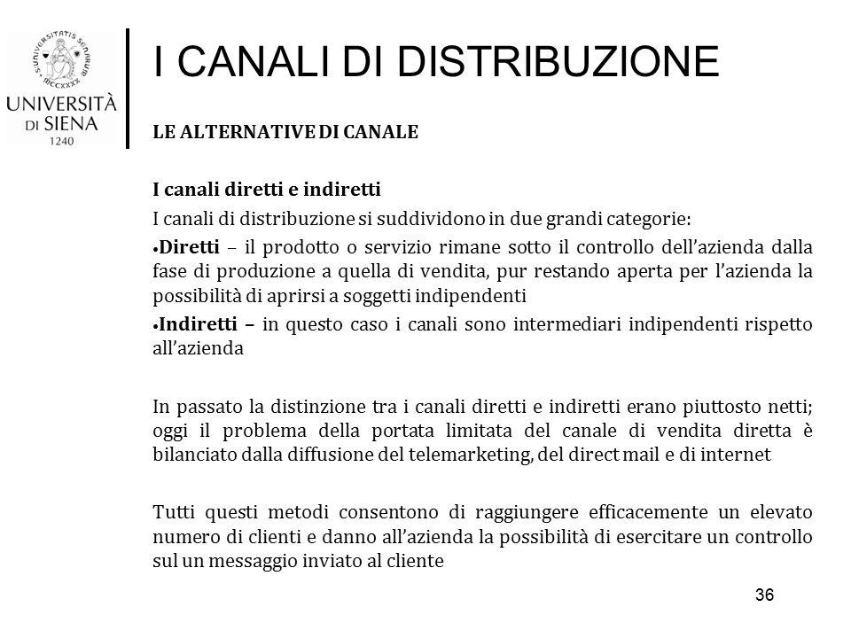 I CANALI DI DISTRIBUZIONE LE ALTERNATIVE DI CANALE I canali diretti e indiretti I canali di distribuzione si suddividono in due grandi categorie: Dire