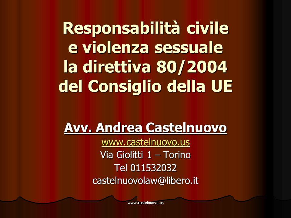 www.castelnuovo.us Responsabilità civile e violenza sessuale la direttiva 80/2004 del Consiglio della UE Avv. Andrea Castelnuovo www.castelnuovo.us Vi