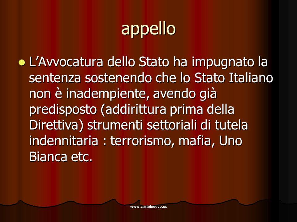 www.castelnuovo.us appello L'Avvocatura dello Stato ha impugnato la sentenza sostenendo che lo Stato Italiano non è inadempiente, avendo già predispos