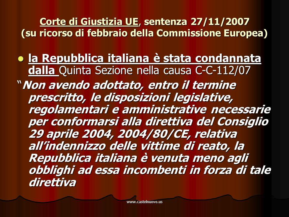 www.castelnuovo.us Corte di Giustizia UE, sentenza 27/11/2007 (su ricorso di febbraio della Commissione Europea) la Repubblica italiana è stata condan