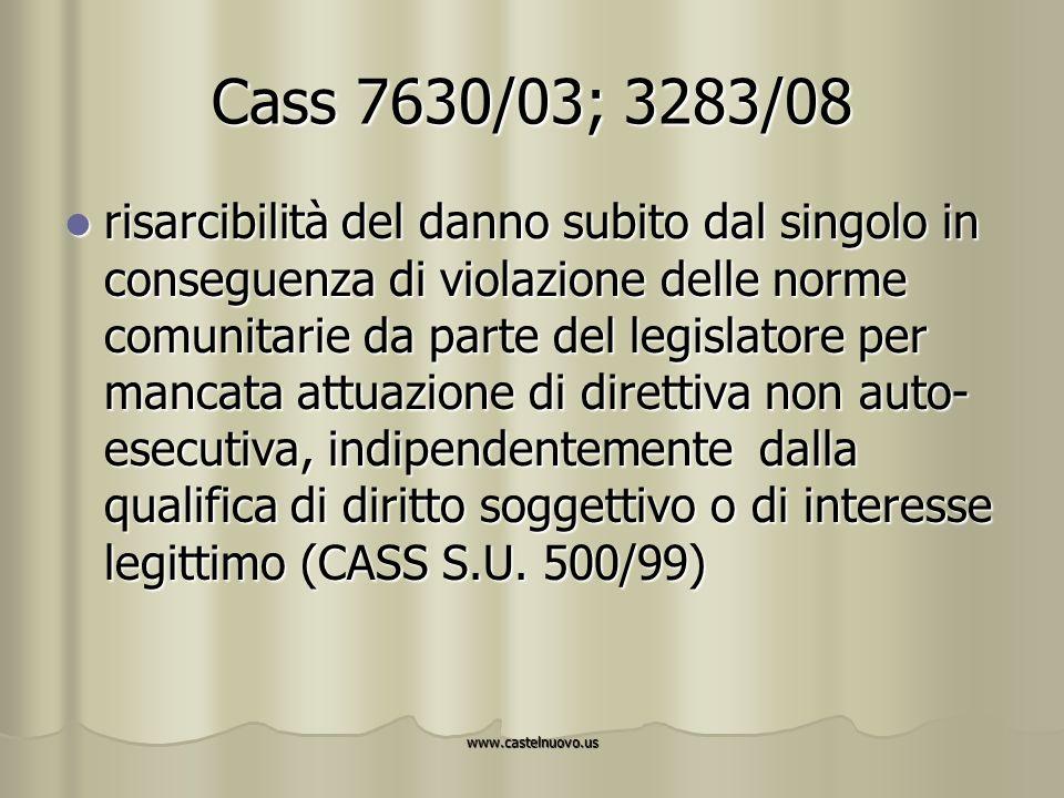 www.castelnuovo.us Cass 7630/03; 3283/08 risarcibilità del danno subito dal singolo in conseguenza di violazione delle norme comunitarie da parte del