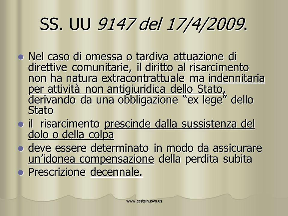 www.castelnuovo.us SS. UU 9147 del 17/4/2009. Nel caso di omessa o tardiva attuazione di direttive comunitarie, il diritto al risarcimento non ha natu