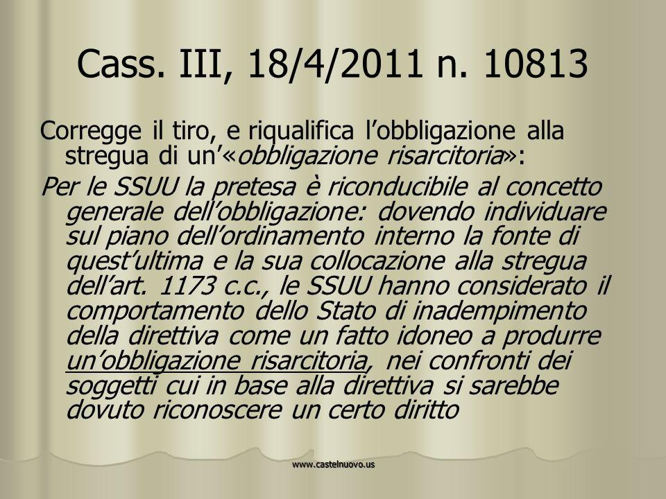 www.castelnuovo.us Cass. III, 18/4/2011 n. 10813 Corregge il tiro, e riqualifica l'obbligazione alla stregua di un'«obbligazione risarcitoria»: Per le