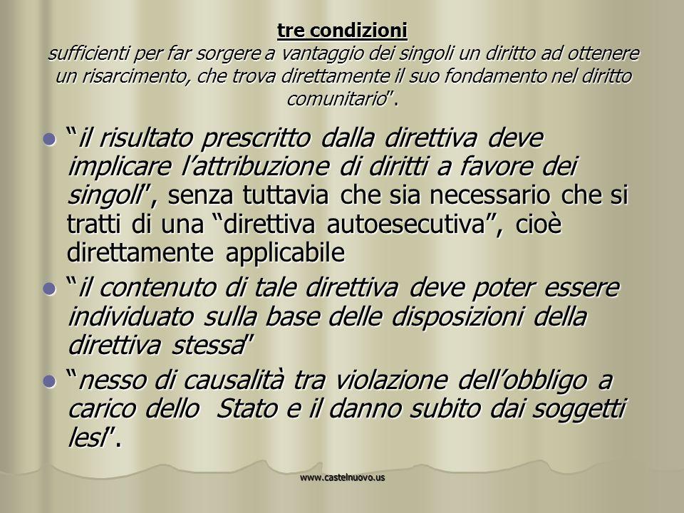 www.castelnuovo.us tre condizioni sufficienti per far sorgere a vantaggio dei singoli un diritto ad ottenere un risarcimento, che trova direttamente i