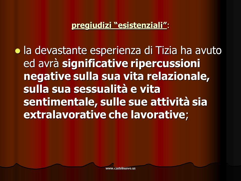 """www.castelnuovo.us pregiudizi """"esistenziali"""": la devastante esperienza di Tizia ha avuto ed avrà significative ripercussioni negative sulla sua vita r"""