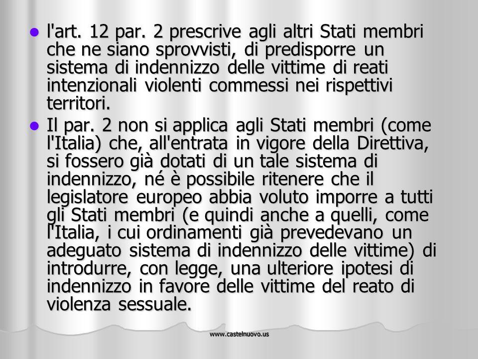 www.castelnuovo.us l'art. 12 par. 2 prescrive agli altri Stati membri che ne siano sprovvisti, di predisporre un sistema di indennizzo delle vittime d