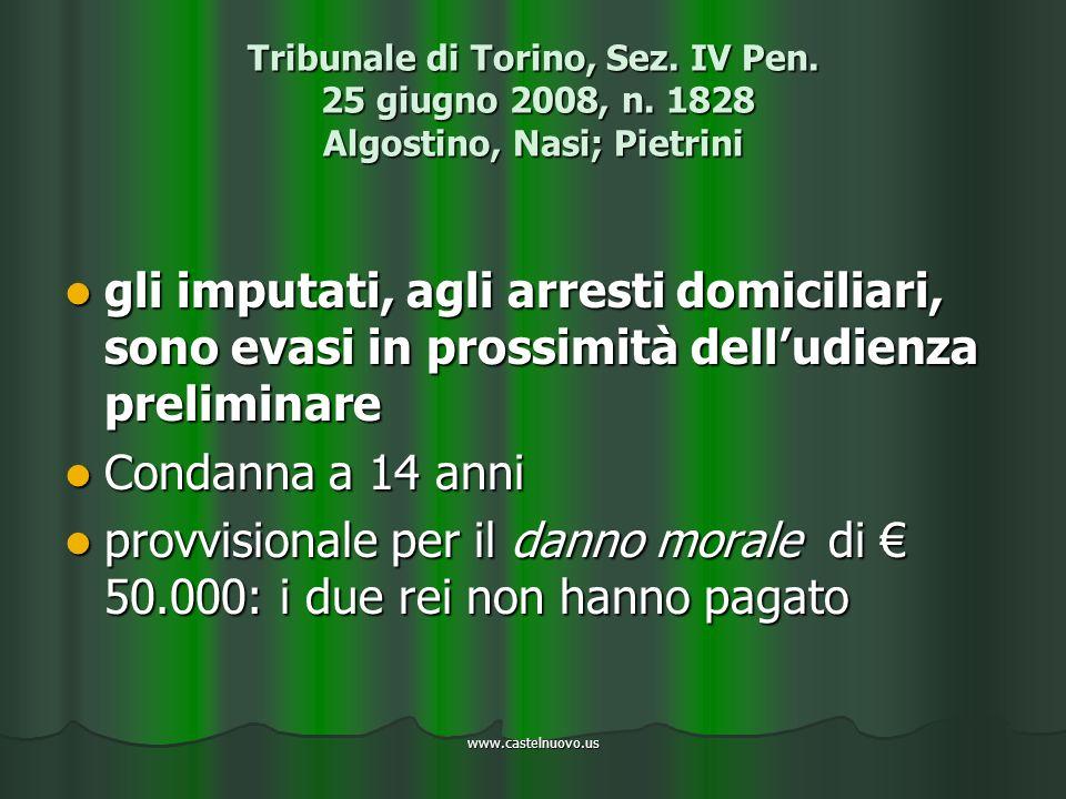 www.castelnuovo.us Tribunale di Torino, Sez. IV Pen. 25 giugno 2008, n. 1828 Algostino, Nasi; Pietrini gli imputati, agli arresti domiciliari, sono ev