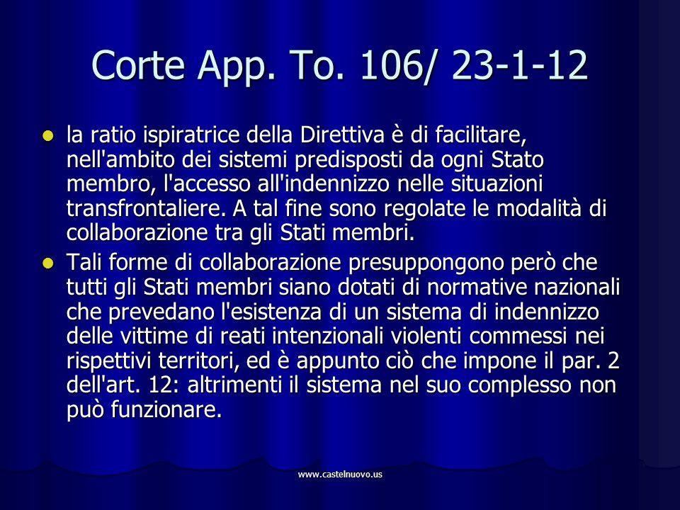 www.castelnuovo.us Corte App. To. 106/ 23-1-12 la ratio ispiratrice della Direttiva è di facilitare, nell'ambito dei sistemi predisposti da ogni Stato