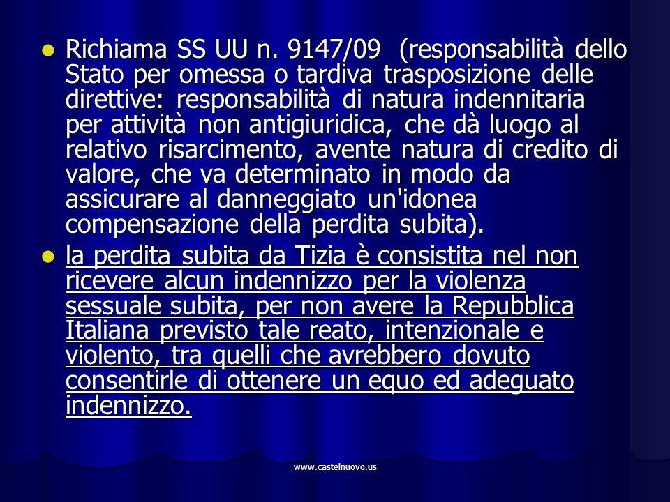 www.castelnuovo.us Richiama SS UU n. 9147/09 (responsabilità dello Stato per omessa o tardiva trasposizione delle direttive: responsabilità di natura