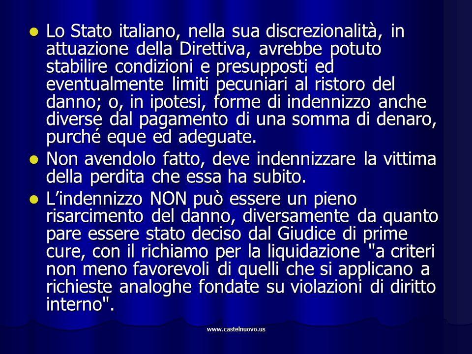 www.castelnuovo.us Lo Stato italiano, nella sua discrezionalità, in attuazione della Direttiva, avrebbe potuto stabilire condizioni e presupposti ed e