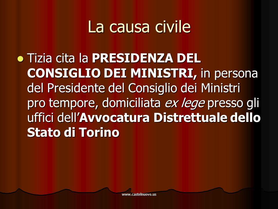 www.castelnuovo.us La causa civile Tizia cita la PRESIDENZA DEL CONSIGLIO DEI MINISTRI, in persona del Presidente del Consiglio dei Ministri pro tempo