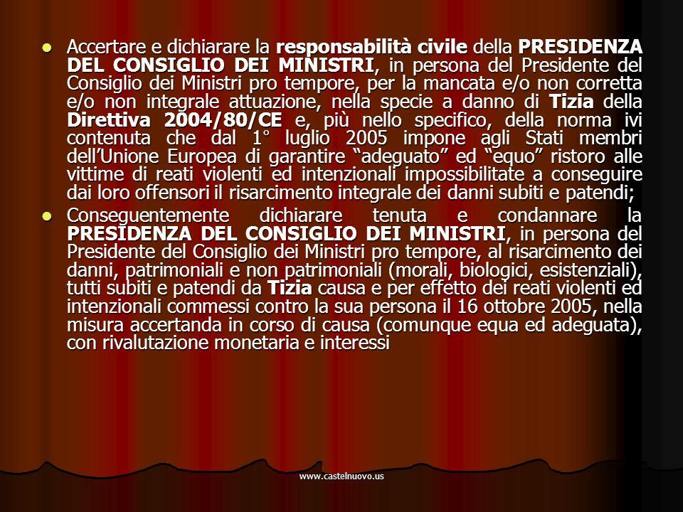 www.castelnuovo.us Accertare e dichiarare la responsabilità civile della PRESIDENZA DEL CONSIGLIO DEI MINISTRI, in persona del Presidente del Consigli