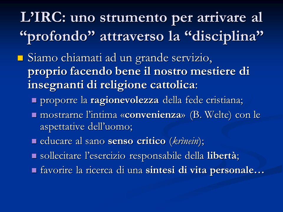 """L'IRC: uno strumento per arrivare al """"profondo"""" attraverso la """"disciplina"""" Siamo chiamati ad un grande servizio, proprio facendo bene il nostro mestie"""