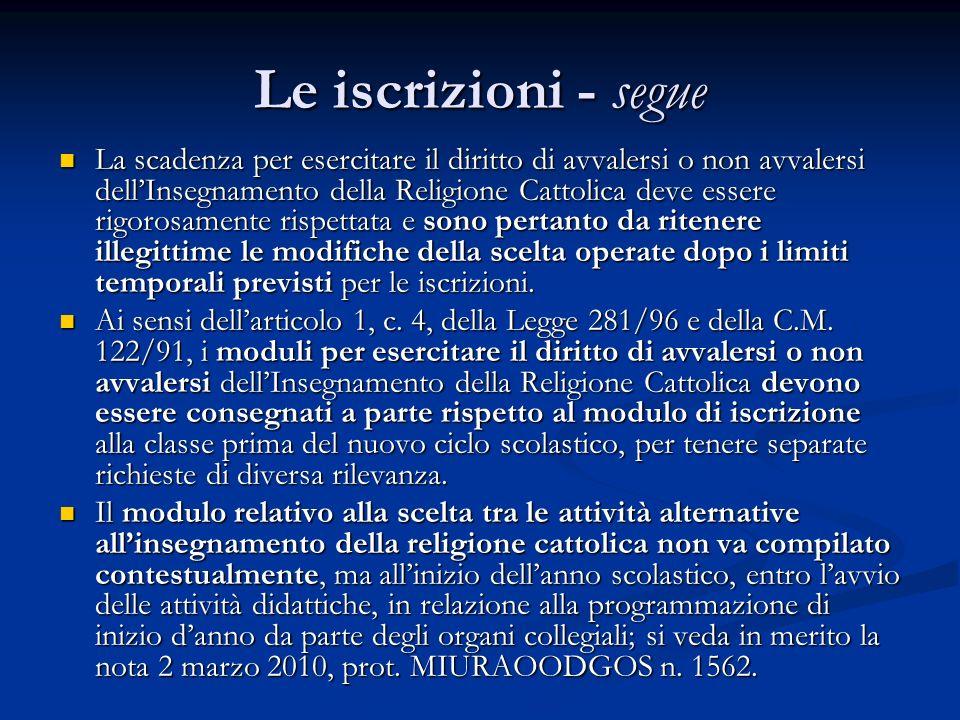 Le iscrizioni - segue La scadenza per esercitare il diritto di avvalersi o non avvalersi dell'Insegnamento della Religione Cattolica deve essere rigor