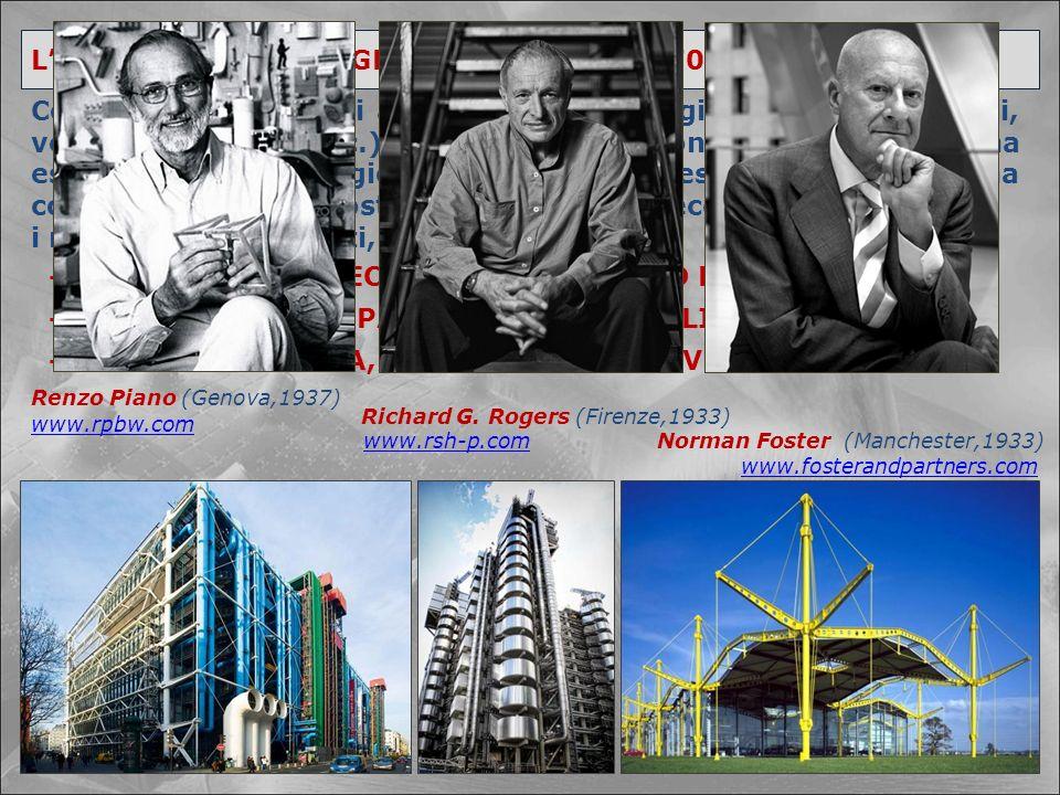 """L'ARCHITETTURA """"HIGH TECH"""" (anni '60/'70 del Novecento) Col raggiungimento di alti livelli di tecnologie (sviluppo di acciai, vetri, plastiche, ecc.),"""