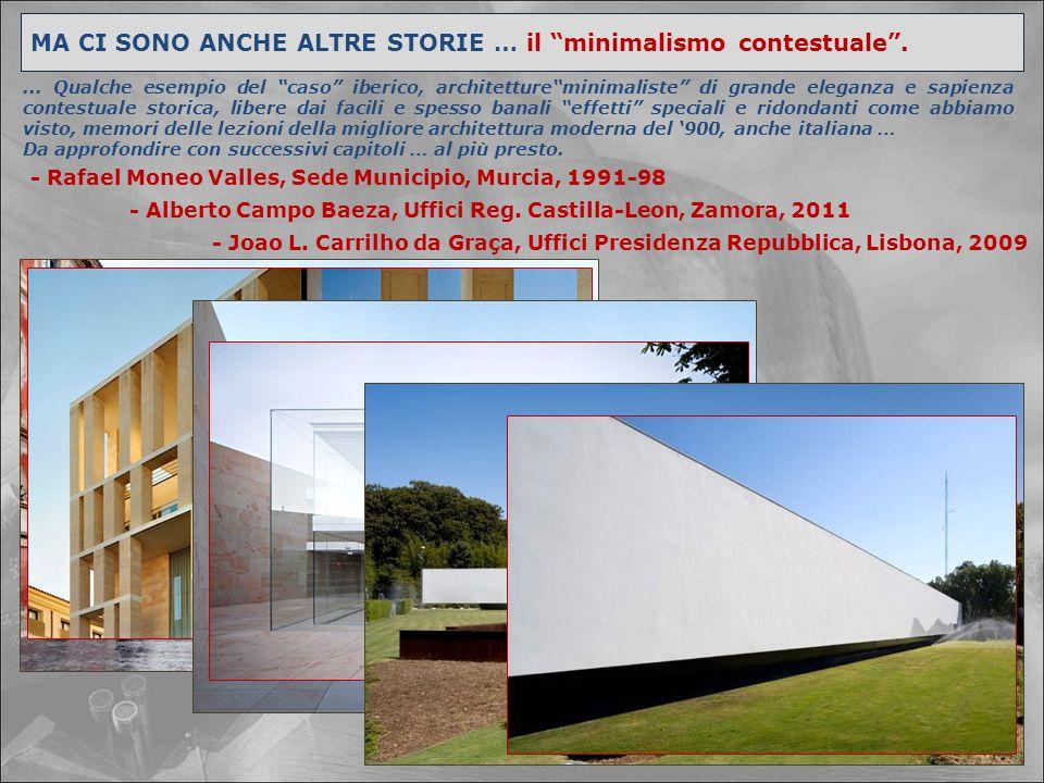 """- Rafael Moneo Valles, Sede Municipio, Murcia, 1991-98 MA CI SONO ANCHE ALTRE STORIE … il """"minimalismo contestuale"""".... Qualche esempio del """"caso"""" ibe"""