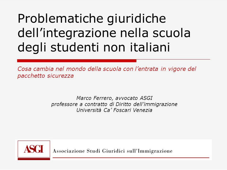 Marco Ferrero, avvocato ASGI professore a contratto di Diritto dell'immigrazione Università Ca' Foscari Venezia Problematiche giuridiche dell'integraz