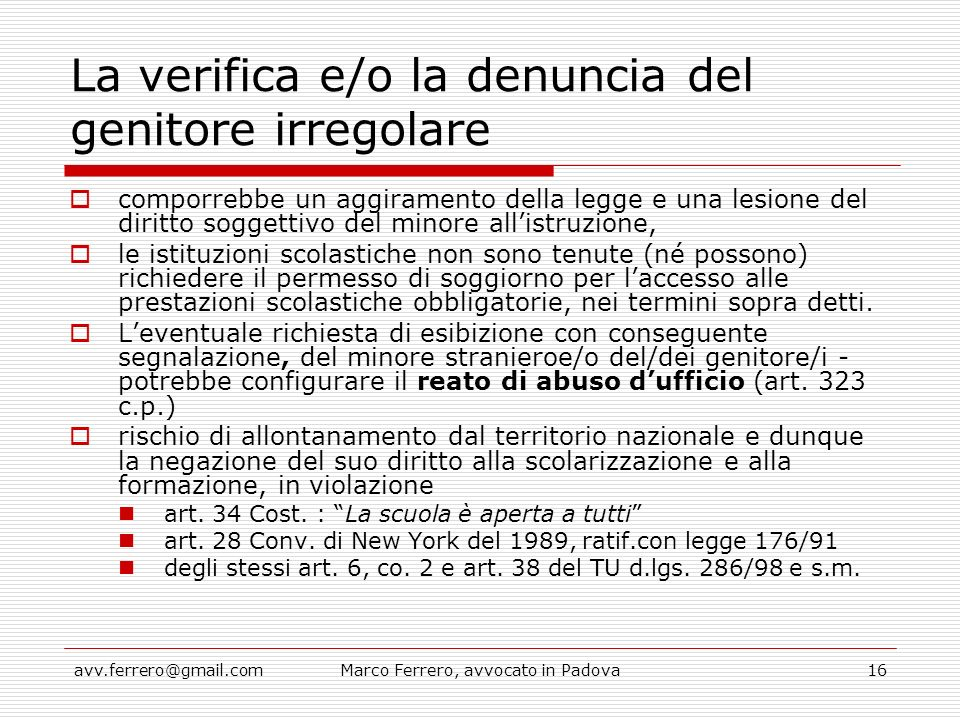 avv.ferrero@gmail.comMarco Ferrero, avvocato in Padova16 La verifica e/o la denuncia del genitore irregolare  comporrebbe un aggiramento della legge