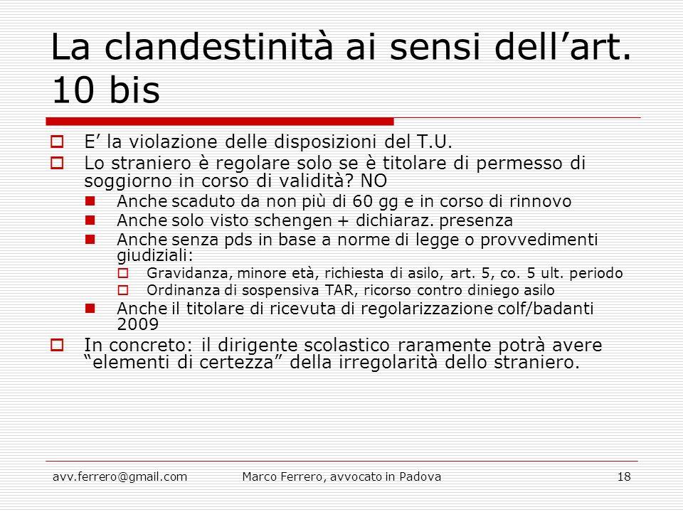 avv.ferrero@gmail.comMarco Ferrero, avvocato in Padova18 La clandestinità ai sensi dell'art. 10 bis  E' la violazione delle disposizioni del T.U.  L